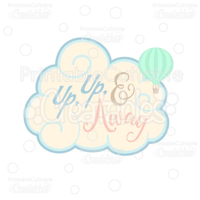 Up, Up, & Away Hot Air Balloon SVG Cut File & Clipart Set.
