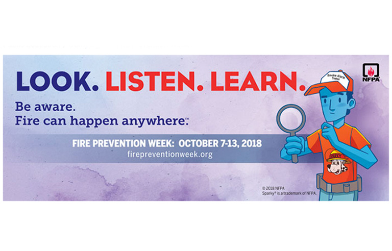 Fire Prevention Week 2018: 'Look. Listen. Learn.'.