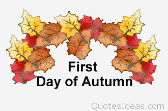 Top Happy first day of Autumn sayings, images, september.