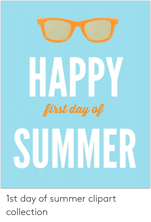 HAPPY SUMMER Irst Day Ol 1st Day of Summer Clipart Collection.