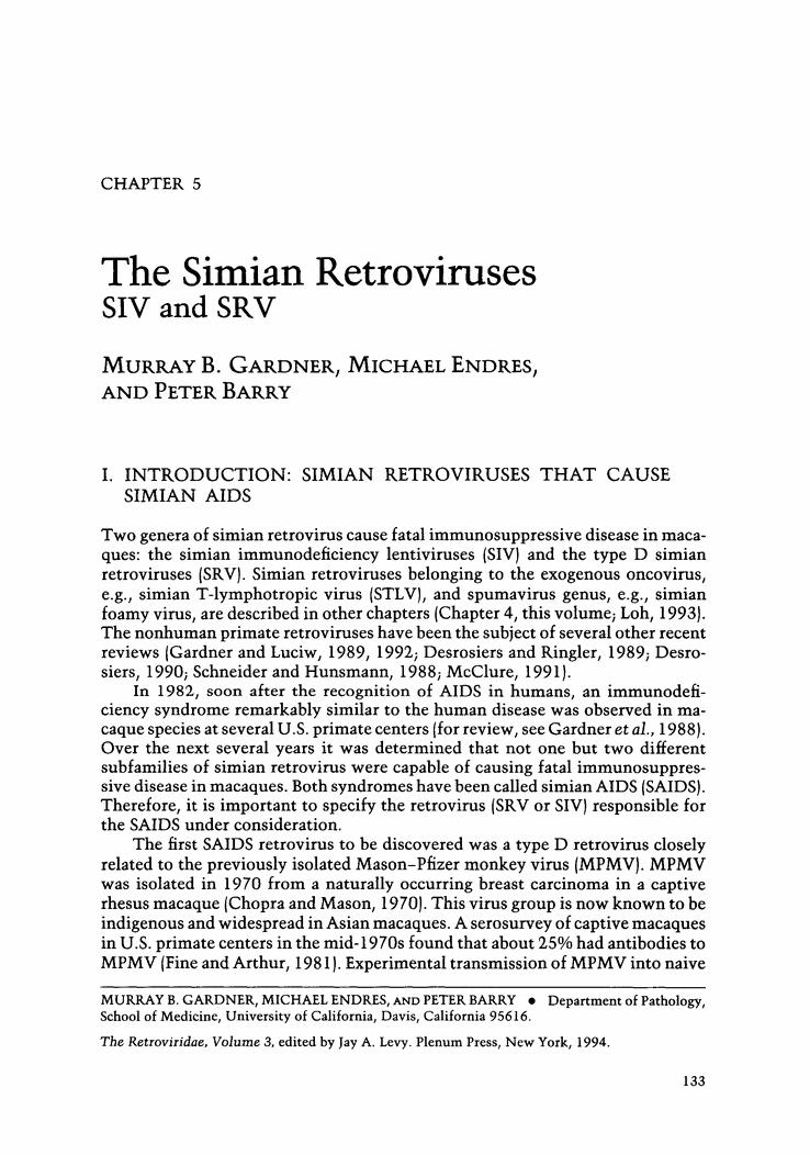 The Simian Retroviruses SIV and SRV.