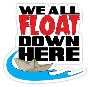 "We ALL Float Down Here"" Stickers by shinyredbutton."