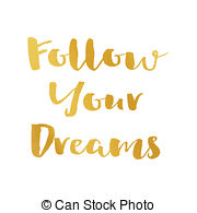 Follow your dreams Stock Illustrations. 676 Follow your dreams clip.
