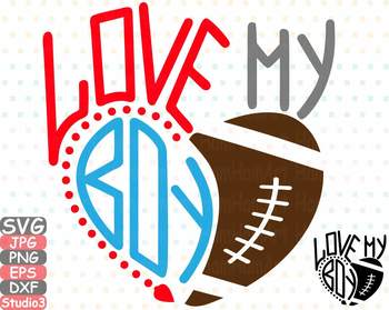 Love my boy Silhouette SVG Football clipart mom dad sister Superbowl svg  743s.