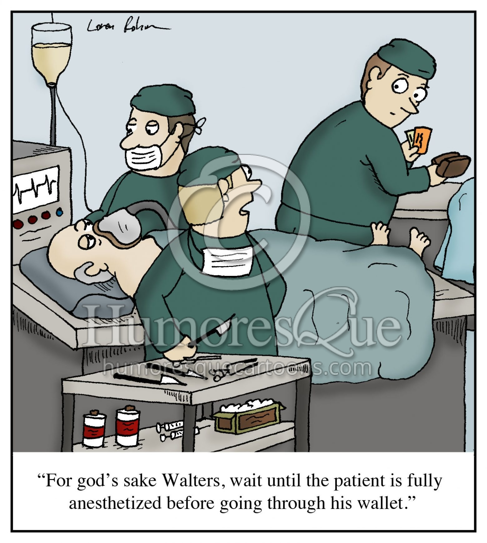 """Cartoon: """"For god's sake Walters, wait until the patient is fully."""