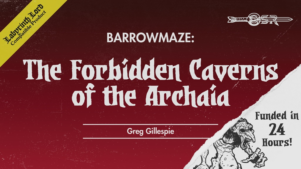 Barrowmaze: The Forbidden Caverns of the Archaia by Greg Gillespie.