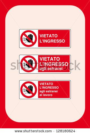 Prohibition Signs: Forbidden To Enter, Forbidden Entry To.