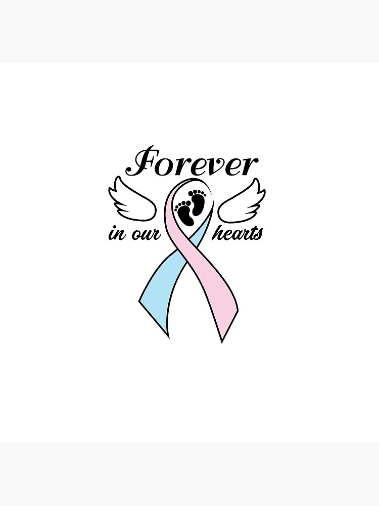 Pregnancy Infant Loss Awareness Forever In Our Hearts.