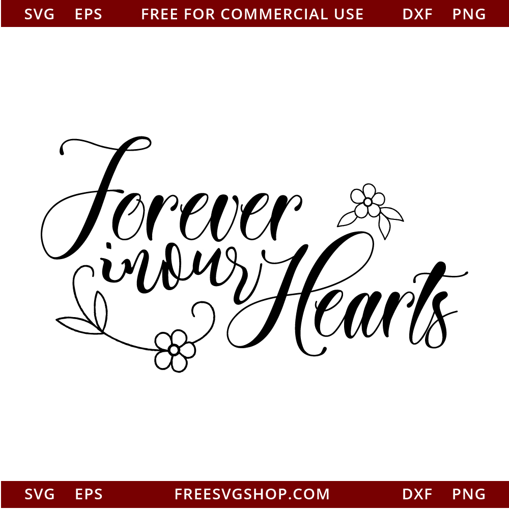 Free Forever In Our Hearts SVG Cut File.
