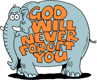 Image: An Elephant with the words God will never forget you on its.