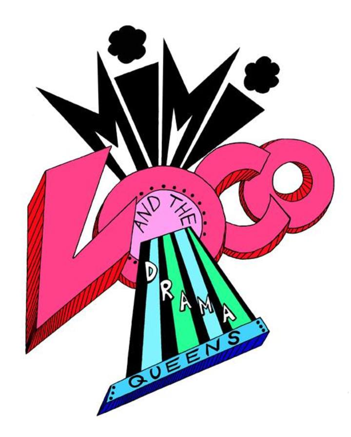Mimi Loco and the Drama Queens.
