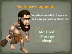 Sentence Fragments.
