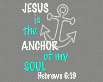 Jesus is my anchor.