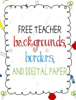Teacher Borders, Backgrounds, and Digital Paper.