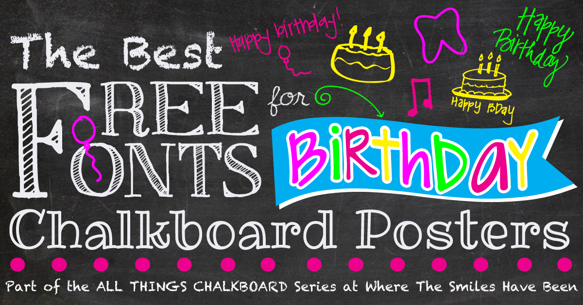 The Best Free Fonts for Birthday Chalkboard Posters!.