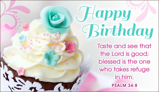 Happy Birthday. Taste and see that the Lord is good; blessed is.