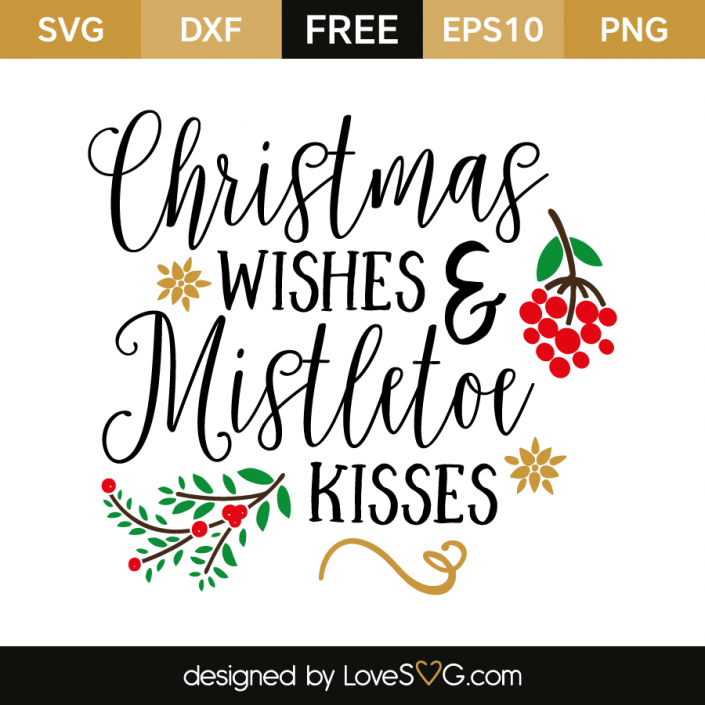 Christmas wishes and mistletoe kisses.