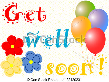 Get well soon balloons and flowers.