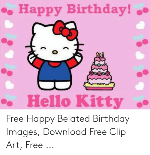 Happy Birthday! Hello Kitty Free Happy Belated Birthday Images.