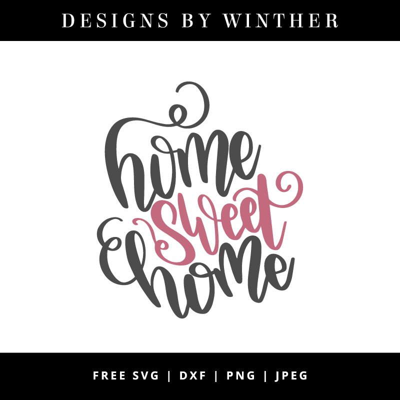 Free Home sweet home SVG DXF PNG & JPEG.