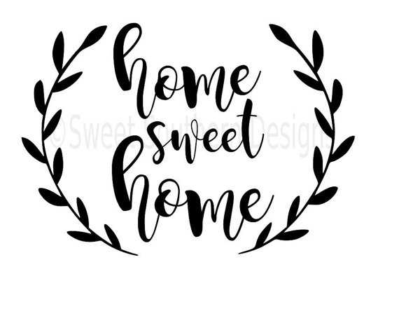 Home sweet home SVG instant download design for cricut or silhouette.