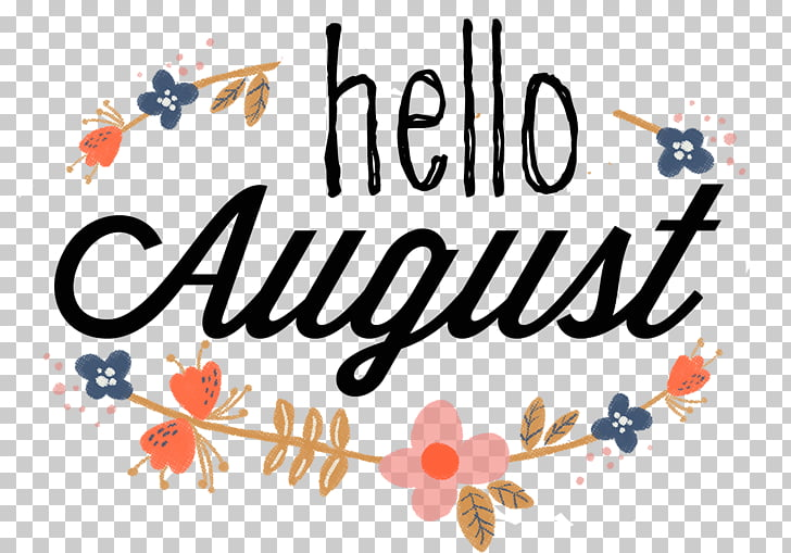 Saying Quotation August Hello!, hello summer, hello august.