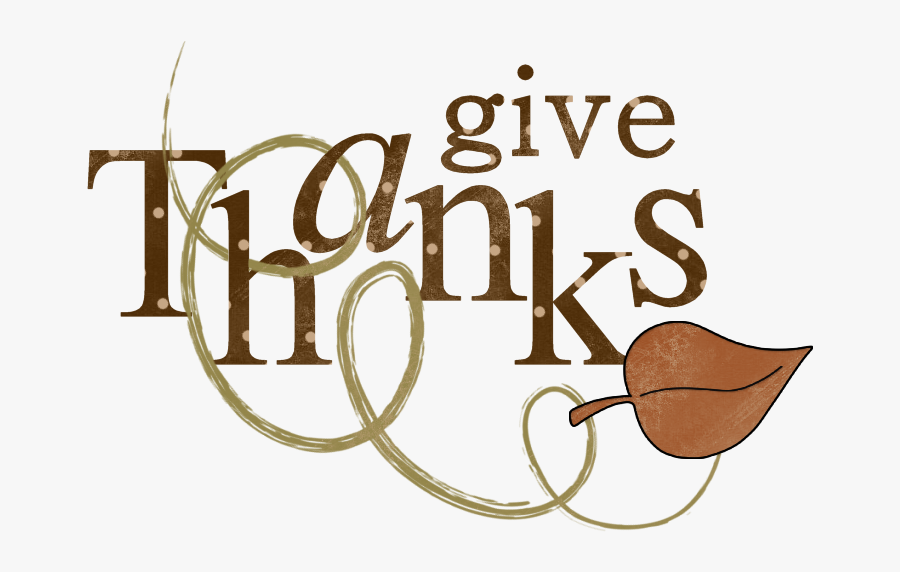 Give Thanks Thanksgiving Clip Art , Free Transparent Clipart.