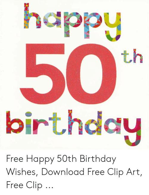 Happy 50% Th Birthday Free Happy 50th Birthday Wishes Download Free.