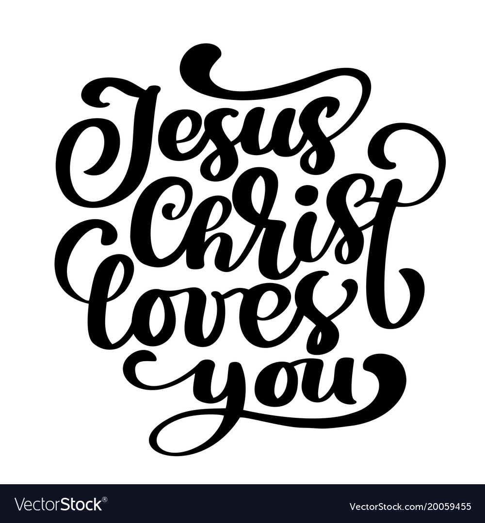 Hand drawn jesus christ loves you text on white.