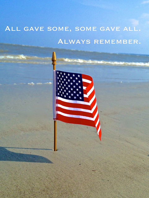 All Gave Some, Some Gave All. Always Remember. Honor them by not.