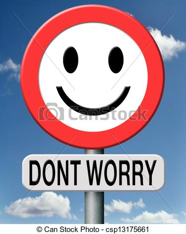Dont worry Stock Illustrations. 123 Dont worry clip art images and.