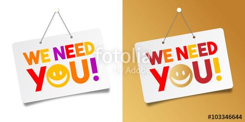 We need you\