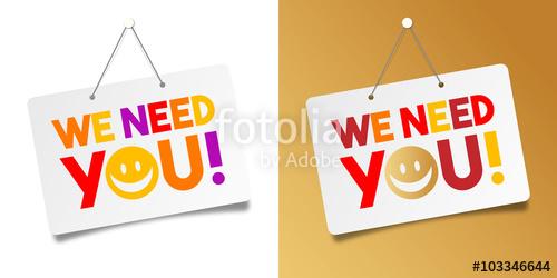 We need you\