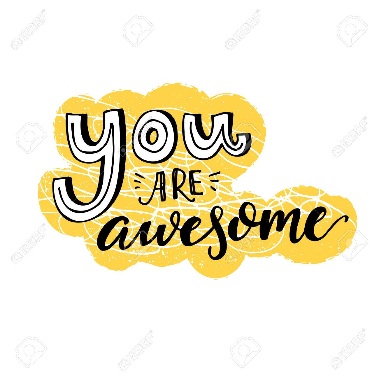You are awesome. Motivational saying, inspirational quote design...