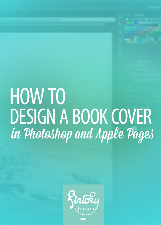 How to Design a Book Cover in Photoshop and Apple Pages.