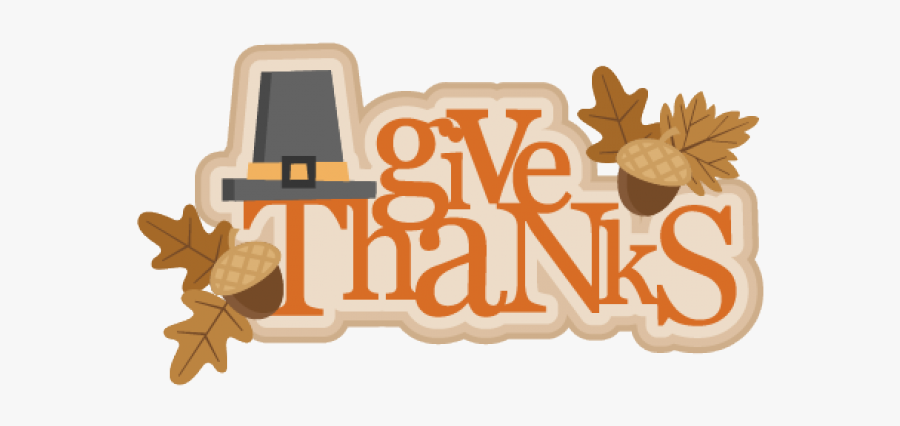 Thanksgiving Give Thanks Clipart , Free Transparent Clipart.