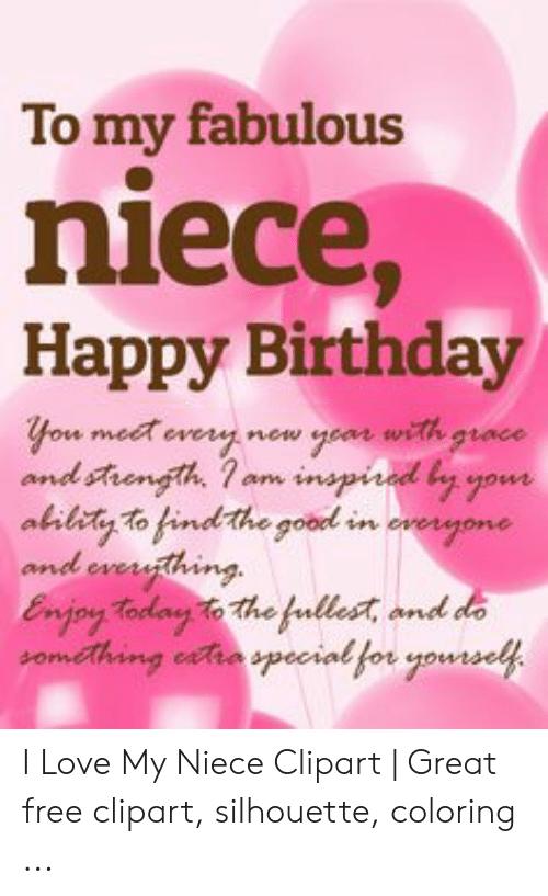 To My Fabulous Niece Happy Birthday You Met Every New Yoar With.