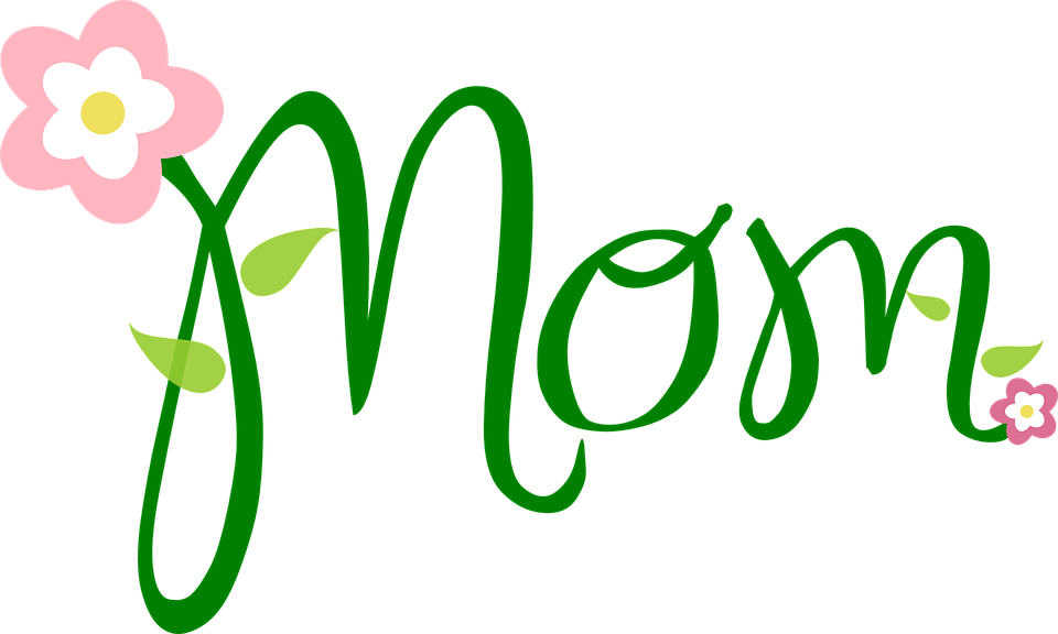 Free vector graphic: Mom, Text, Flower, Font, Mother.