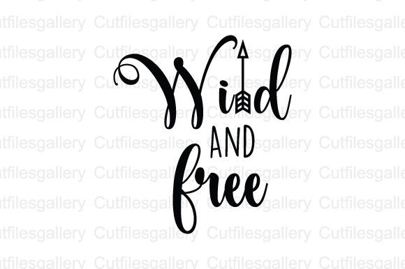 Wild and Free SVG, DXF, PNG Cut File.