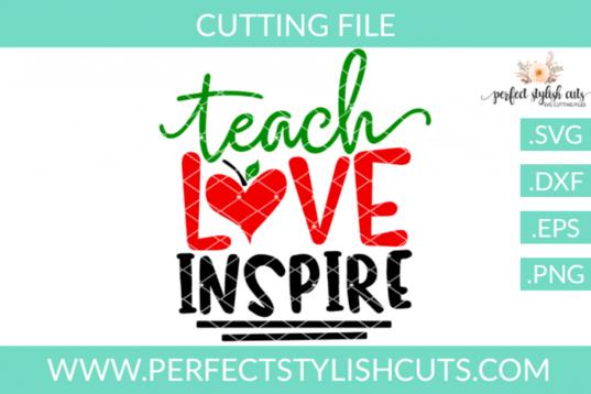 Free SVG Teach Love Inspire.