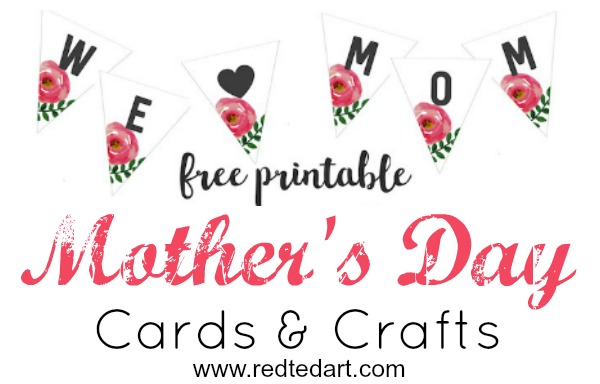 Printable Mother's Day Cards & Crafts.