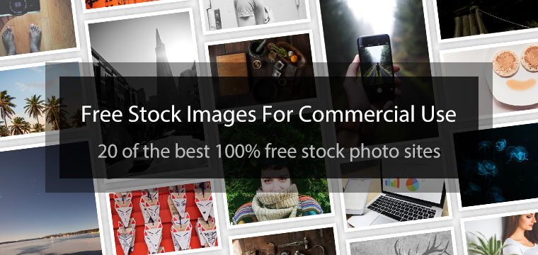 20 Sites To Get Free Stock Images For Commercial Use.