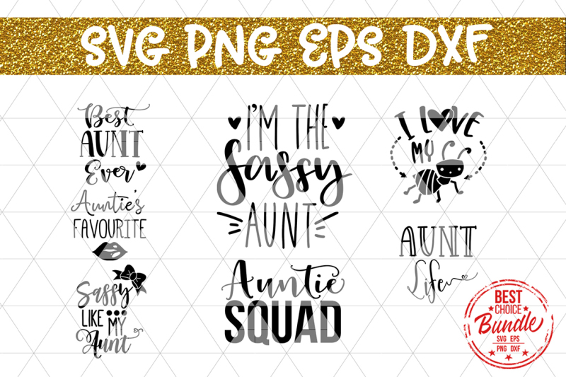 Free Auntie SVG Bundle Cut Files SVG, EPS DXF PNG Crafter File.