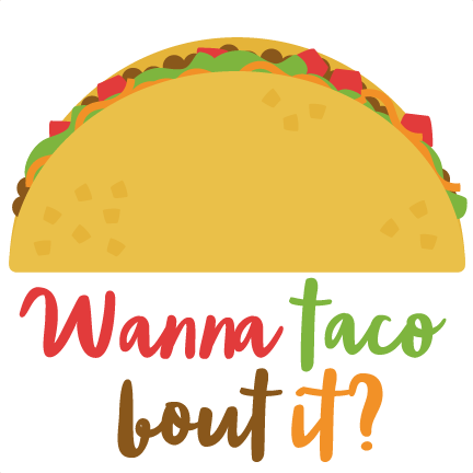 Wanna Taco Bout It? SVG scrapbook cut file cute clipart files for.