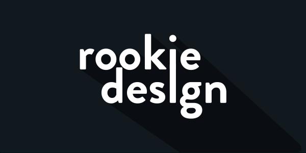 Rookie Design.