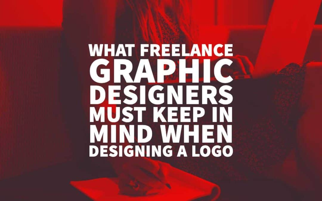 What Freelancers Must Keep In Mind When Designing A Logo.
