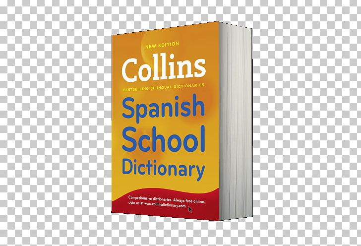 Collins English Dictionary Collins Spanish School Dictionary.