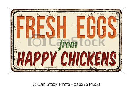 Fresh eggs from happy chickens rusty metal sign.
