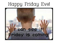 Friday Eve.