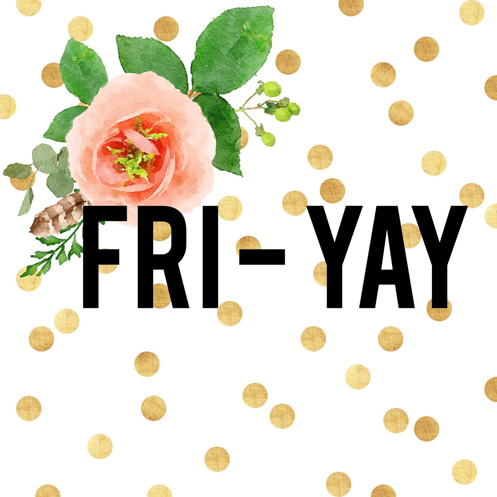 Fridays Are The Best Day of the Week.
